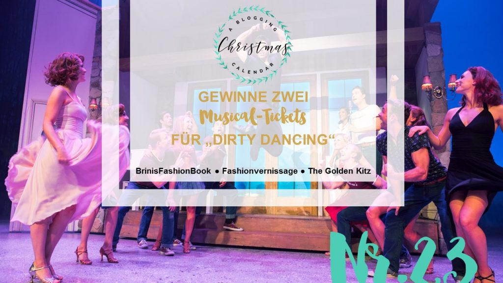 "A blogging Christmas Calender #23: 1×2 Tickets für ""Dirty Dancing"" zu gewinnen!"